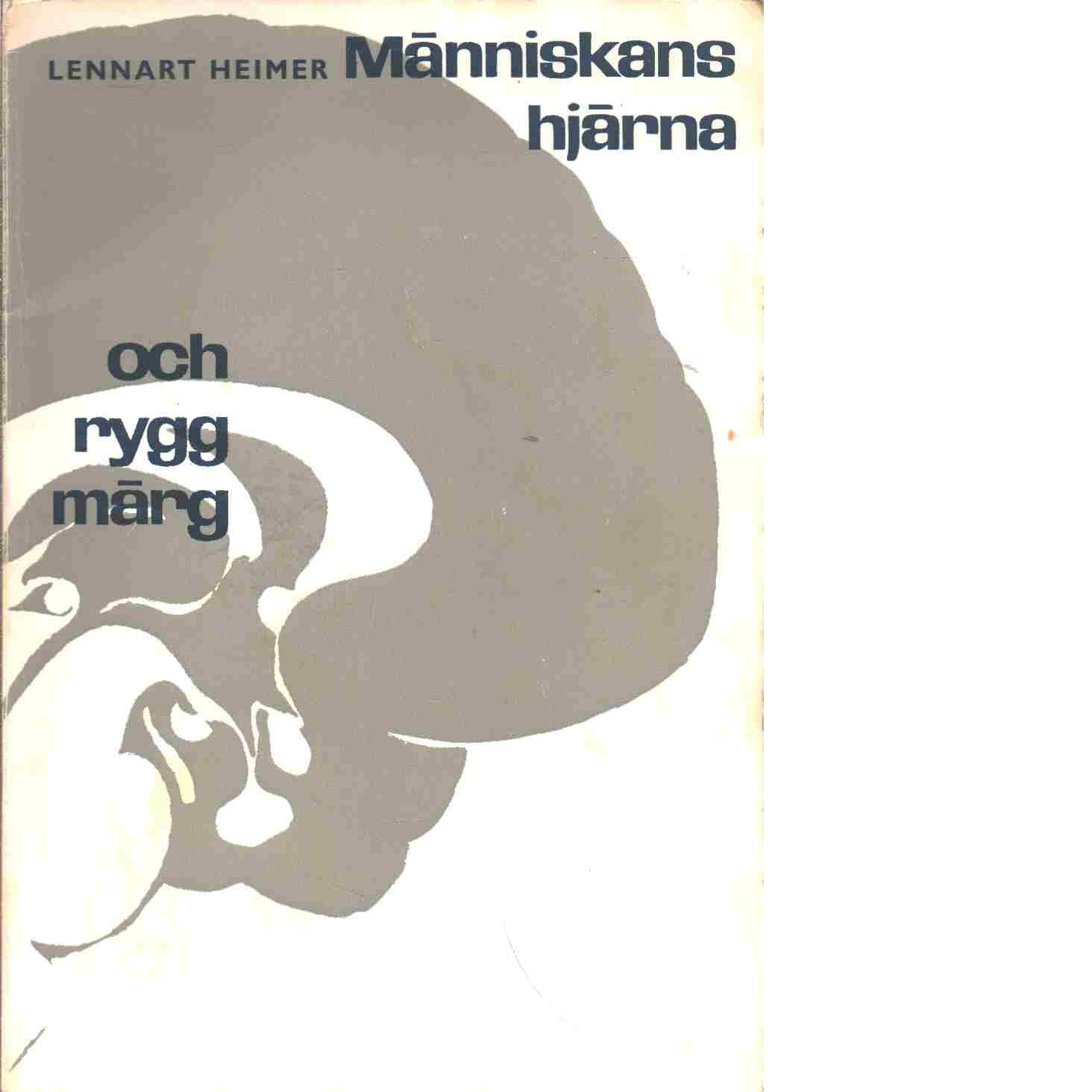 Människans hjärna och ryggmärg - Heimer, Lennart
