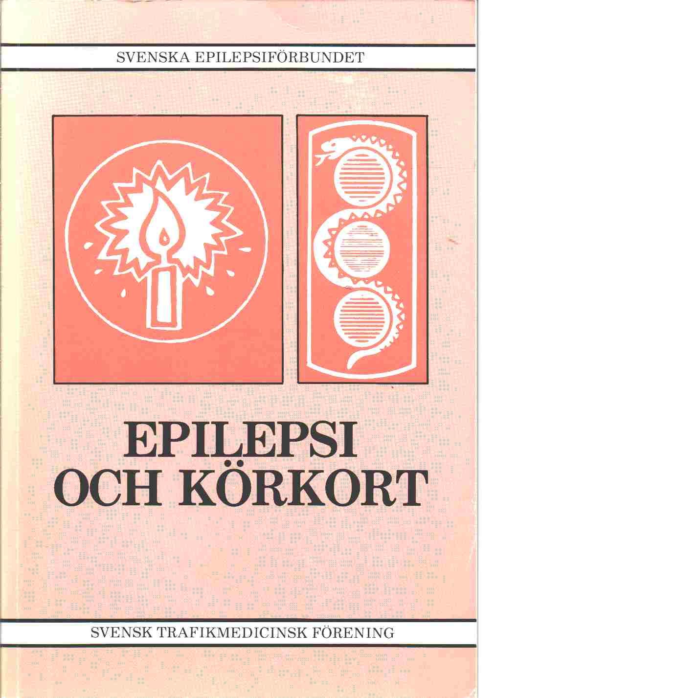 Epilepsi och körkort - Red. Andréasson, Rune och Vrethammar, Torbjörn