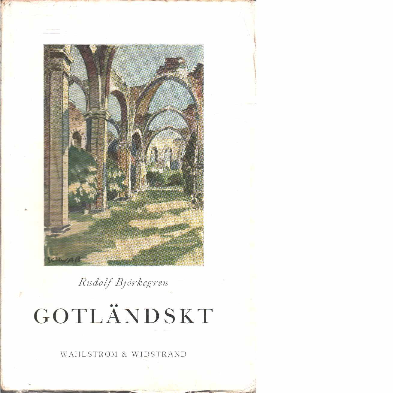 Gotländskt - Några bilder från Gotlands medeltid och danska tid - Björkegren, Rudolf