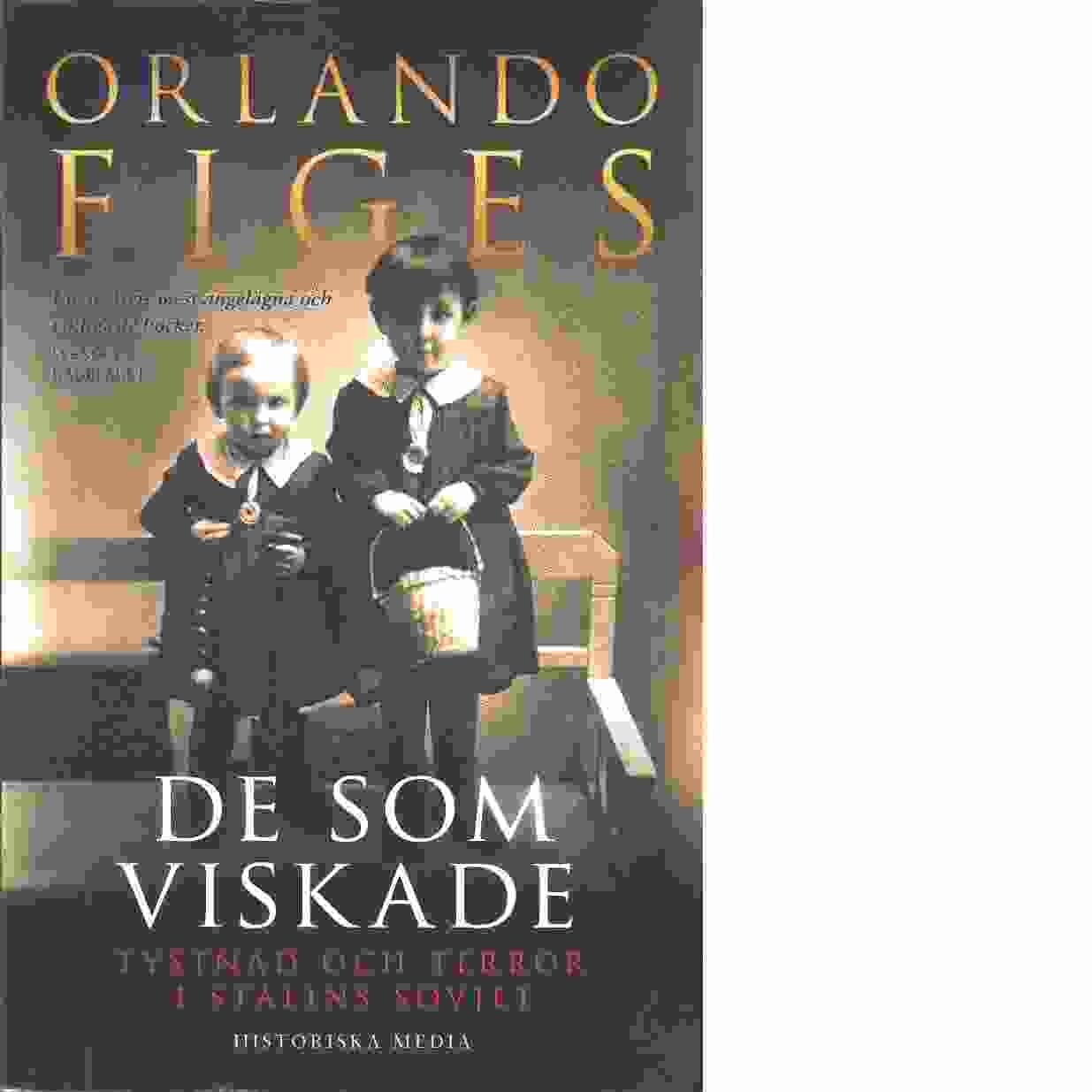 De som viskade : tystnad och terror i Stalins Sovjet - Figes, Orlando