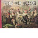 Helg och söcken : bilder ur svenska folkets liv och arbete vid mitten av förra seklet - Red. Rehnberg, Mats