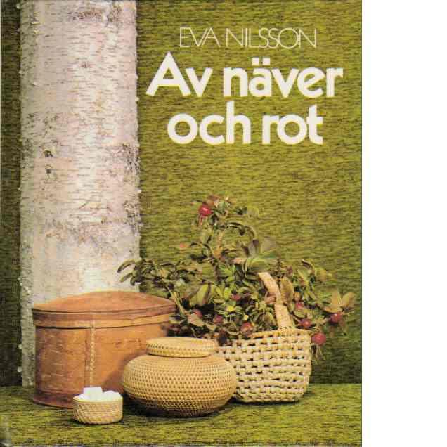 Av näver och rot - Nilsson, Eva
