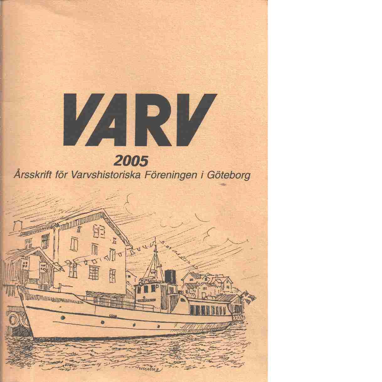 Varv : årsskrift för Varvshistoriska föreningen i Göteborg - Red.