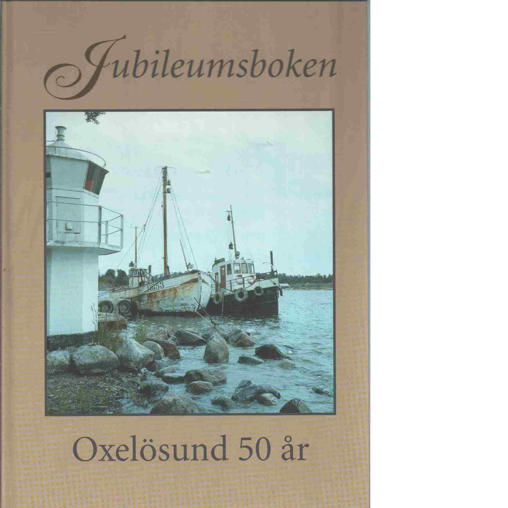 Jubileumsboken : Oxelösund 50 år - Red. Zetterlund, Conny