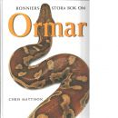 Bonniers stora bok om ormar - Mattison, Christopher