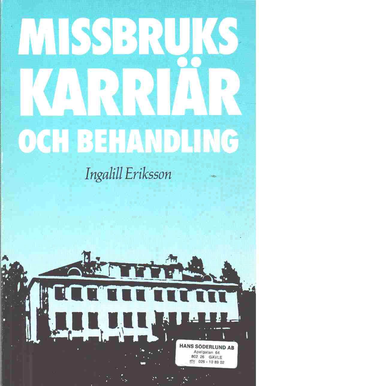 Missbrukskarriär och behandling - Eriksson, Ingalill