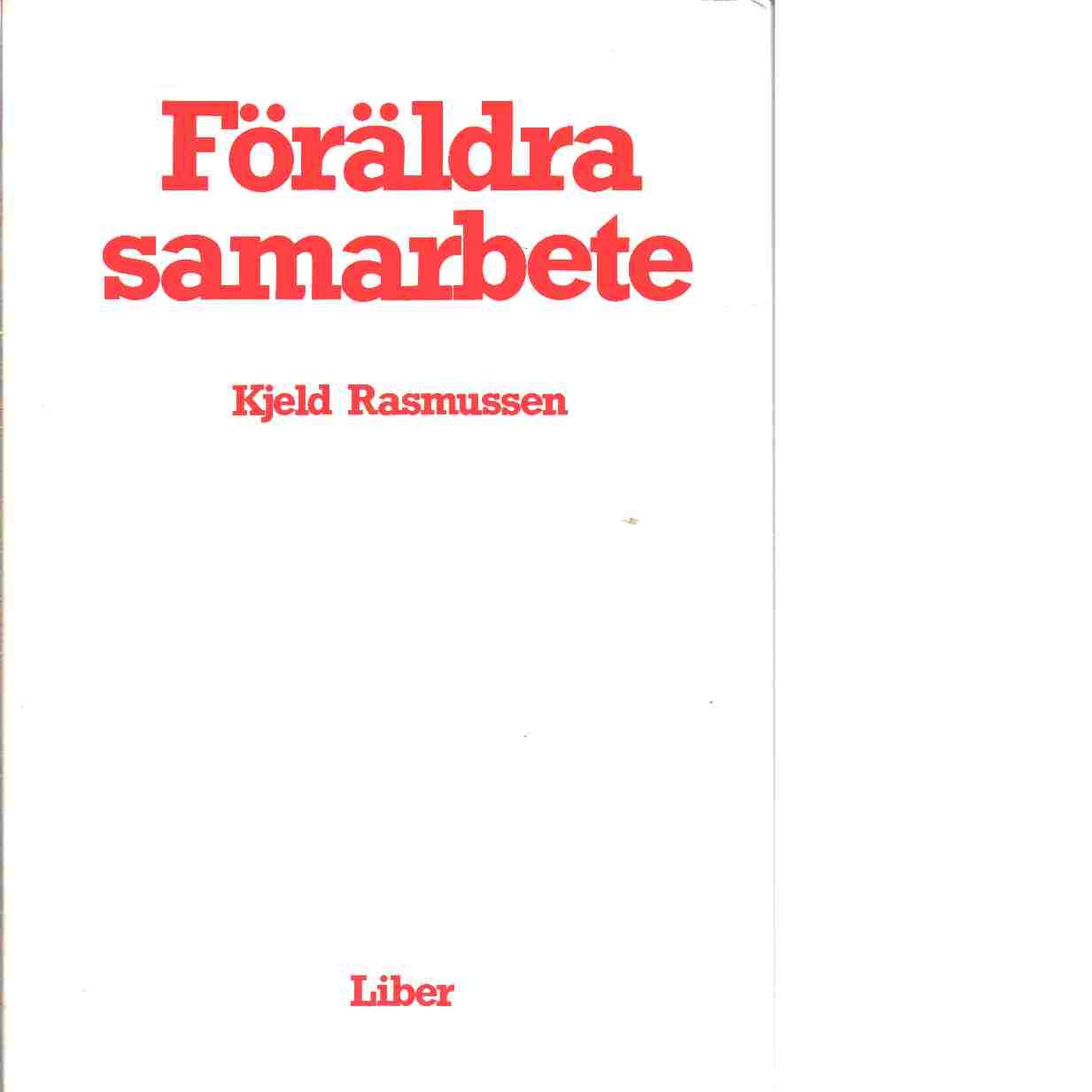 Föräldrasamarbete - Rasmussen, Kjeld