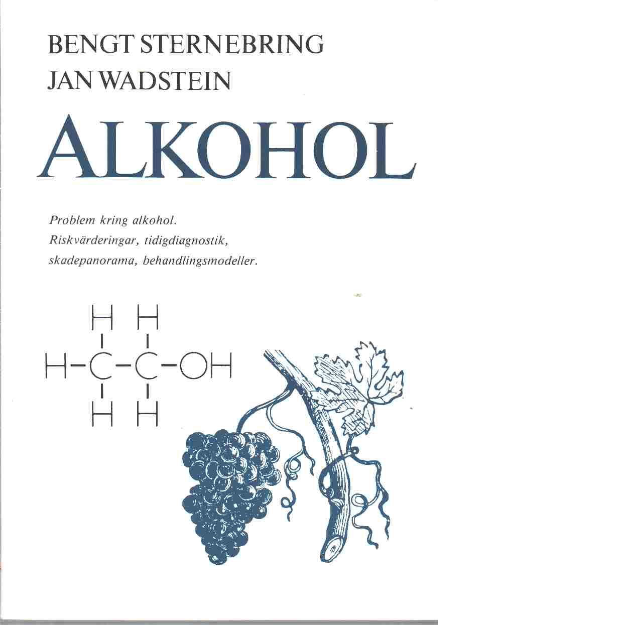 Alkohol - Sternebring, Bengt  och Wadstein, Jan