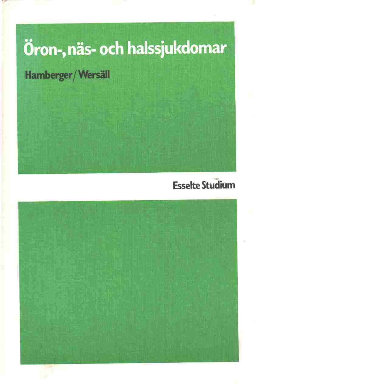 Öron-, näs- och halssjukdomar - Hamberger, Carl-Axel och Wersäll, Jan