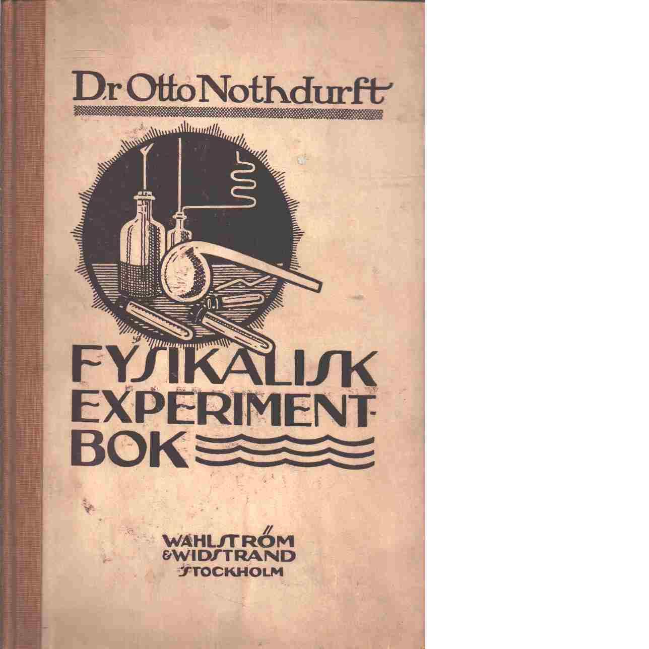 Fysikalisk experimentbok - Nothdurft, Otto