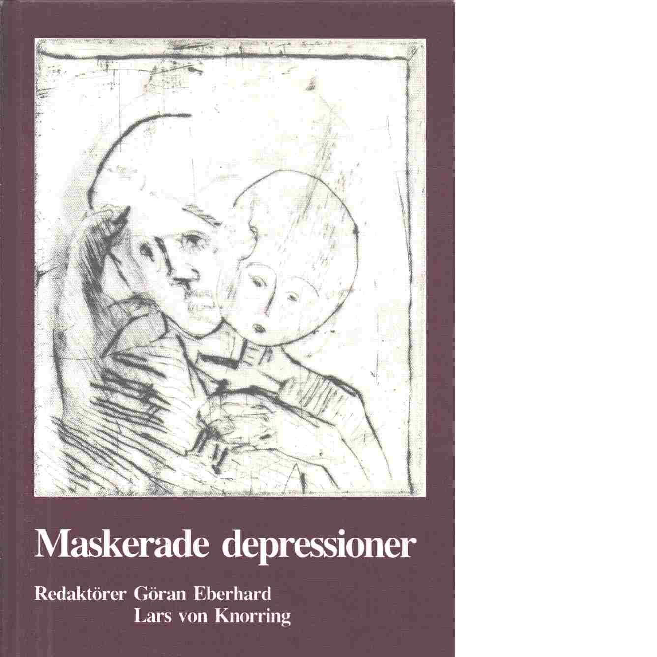 Maskerade depressioner - Red. Eberhard, Göran och Knorring, von Lars