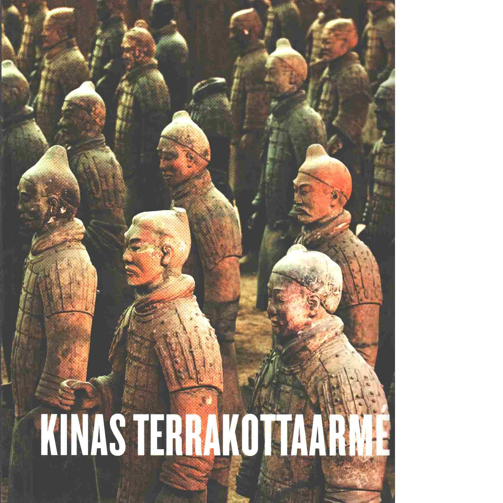 Kinas terrakottaarmé - Red. Göransson, Kristian och Rawson, Jessica