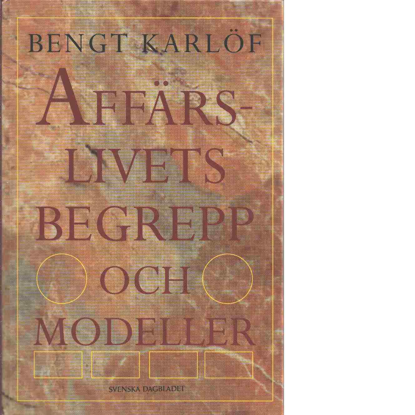 Affärslivets begrepp och modeller - Karlöf, Bengt