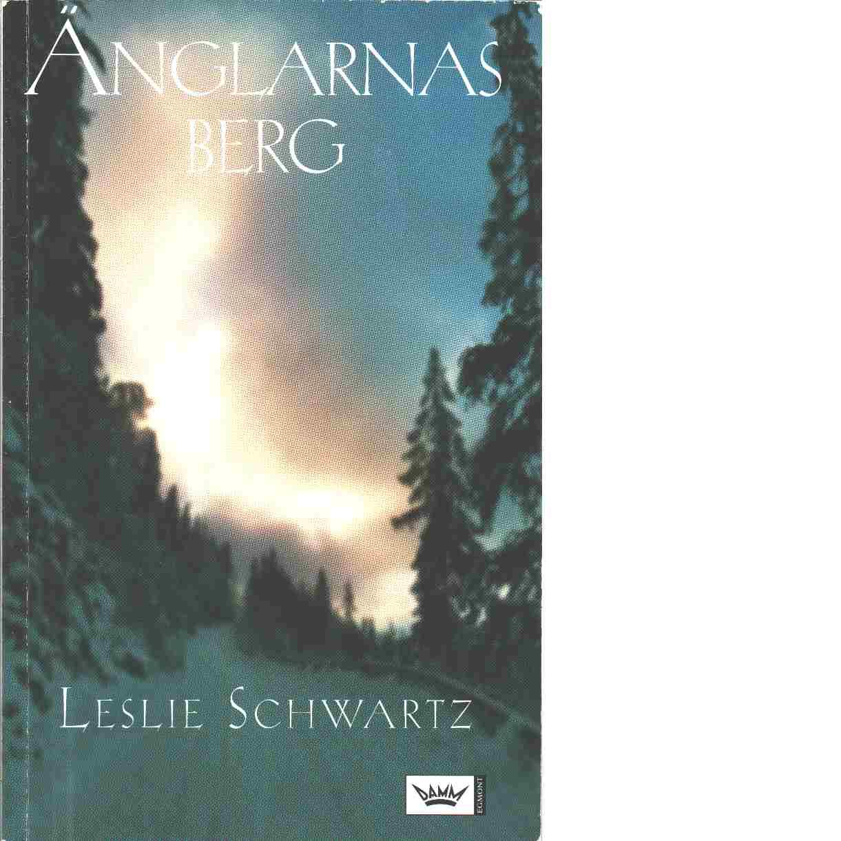 Änglarnas berg - Schwartz, Leslie