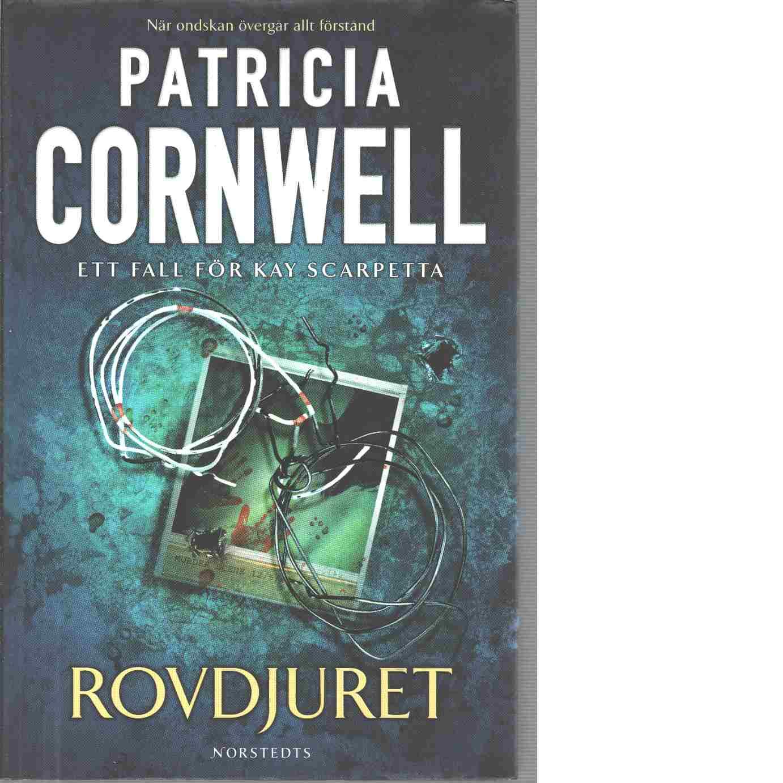 Rovdjuret : [ett fall för Kay Scarpetta] - Cornwell, Patricia Daniels