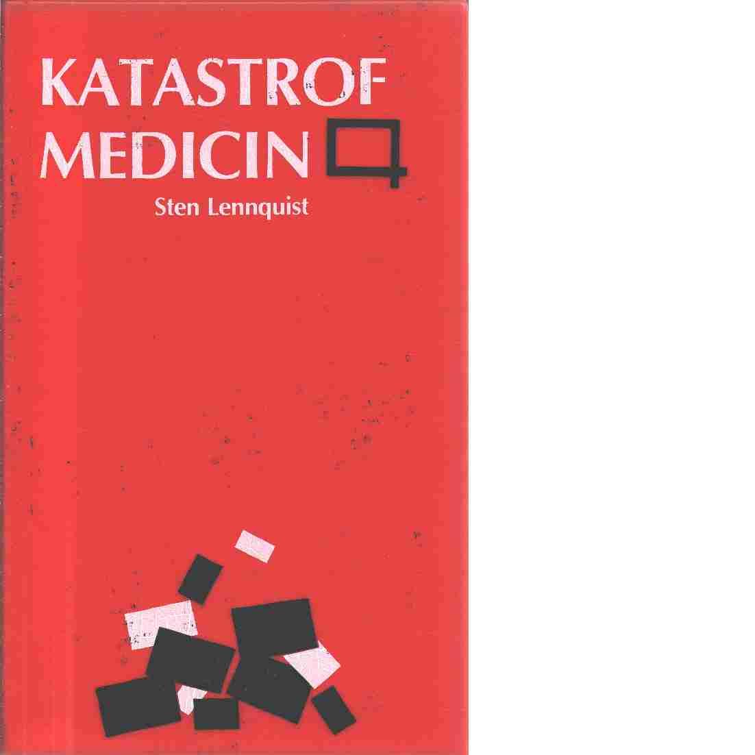 Katastrofmedicin - Lennquist, Sten