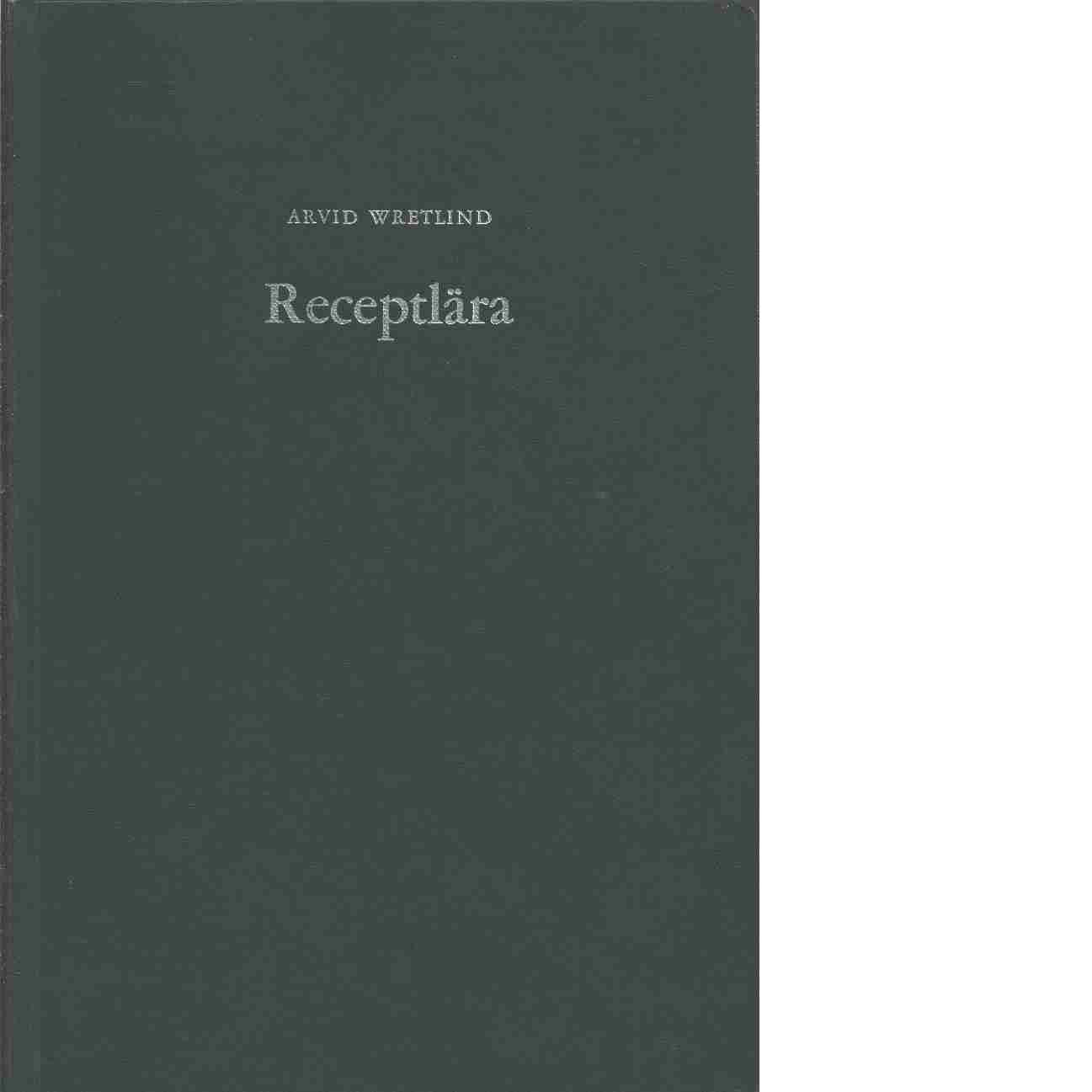 Receptlära - Wretlind, Arvid