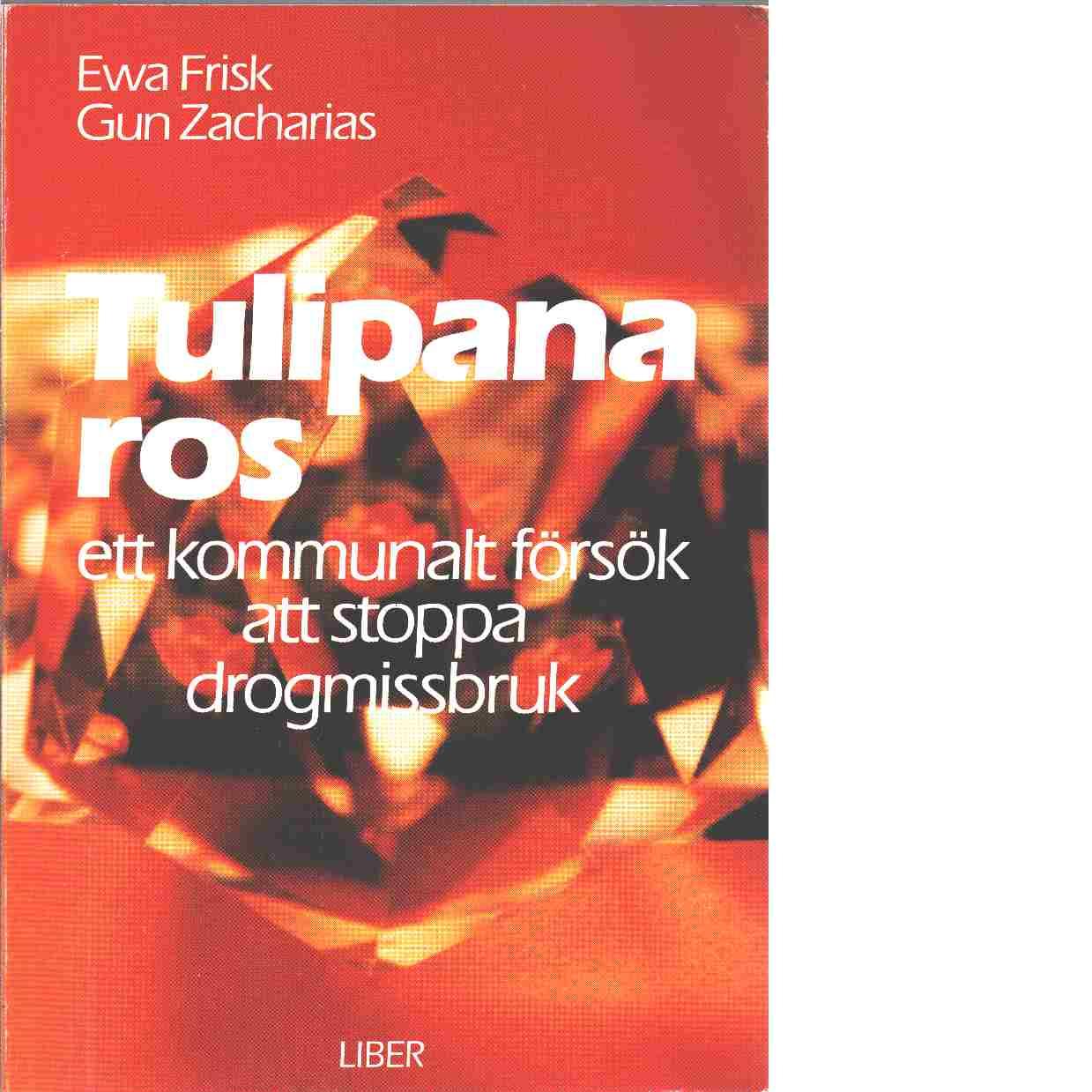 Tulipanaros - Frisk, Ewa och Zacharias, Gun