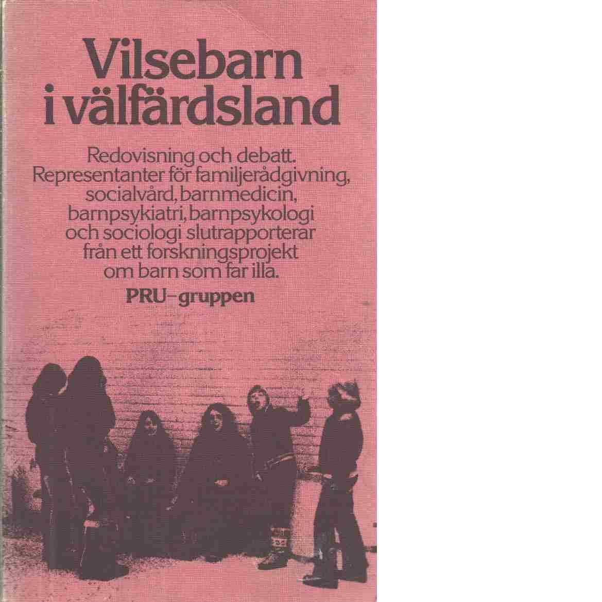 Vilsebarn i välfärdsland - Red. PRU-gruppen