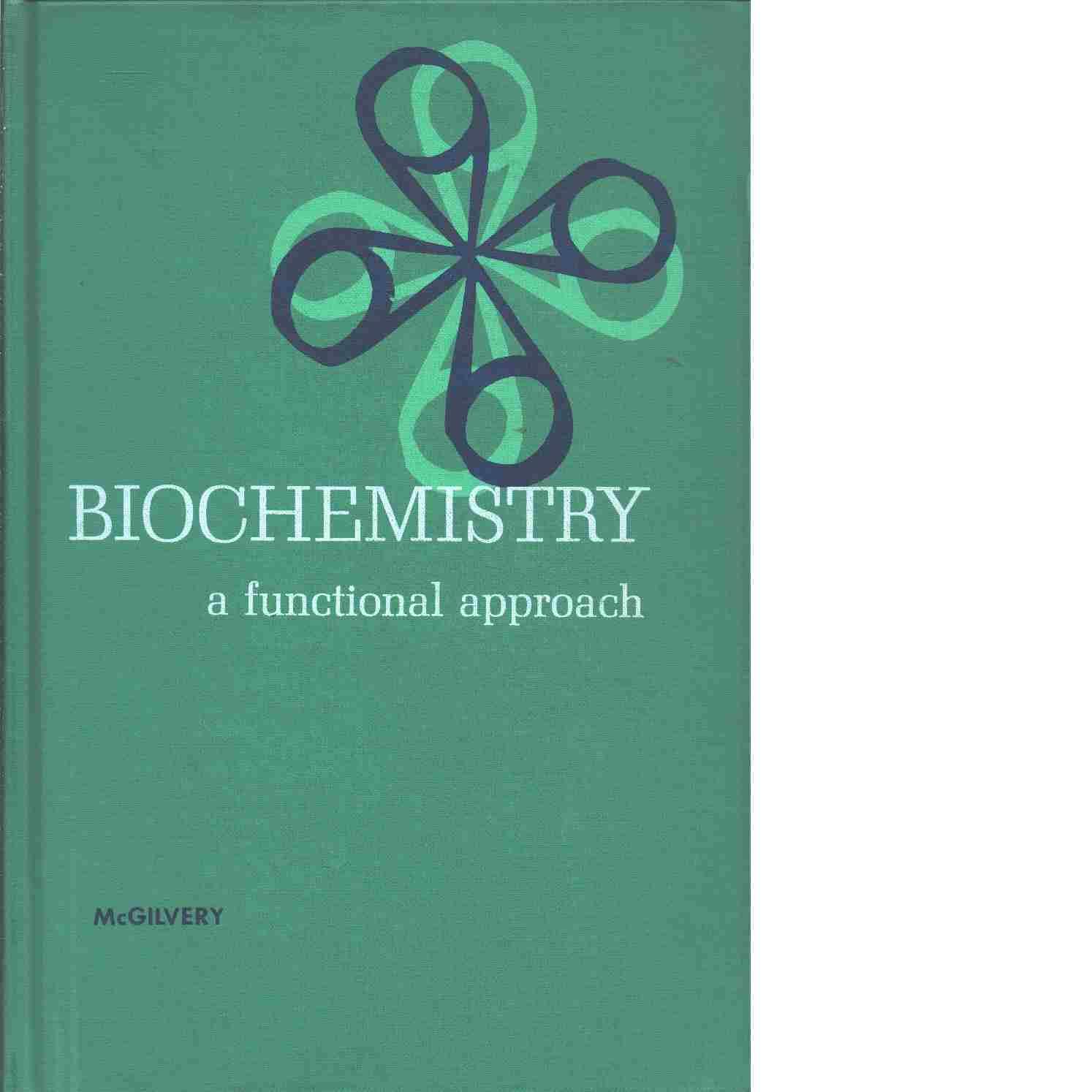 Biochemistry - McGilvery, Robert Warren