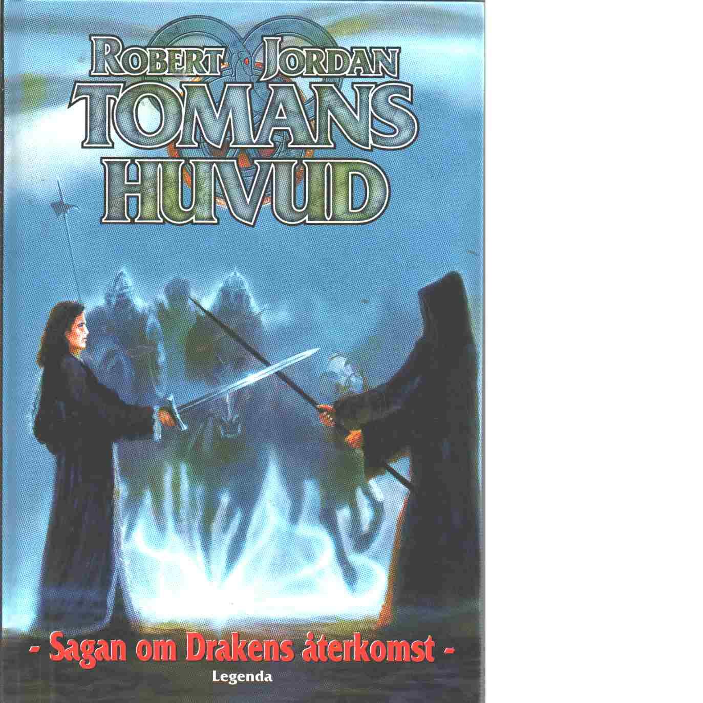 Sagan om drakens återkomst. Bok 4,Tomans huvud - Jordan, Robert