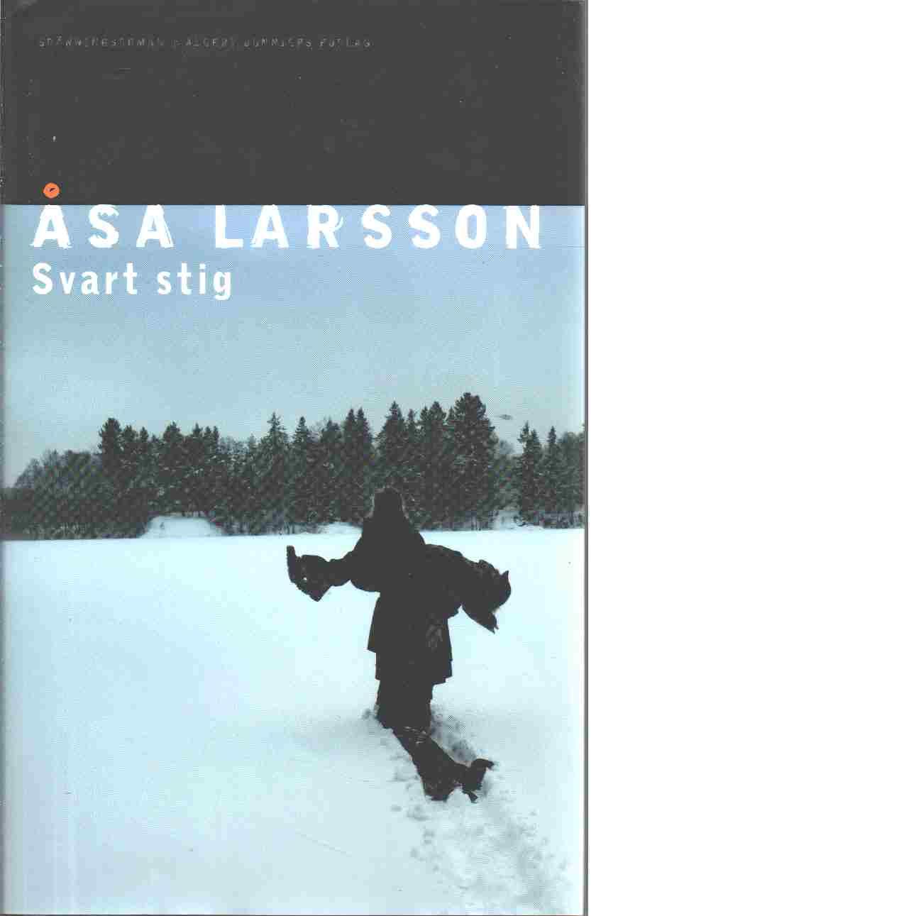 Svart stig : spänningsroman - Larsson, Åsa