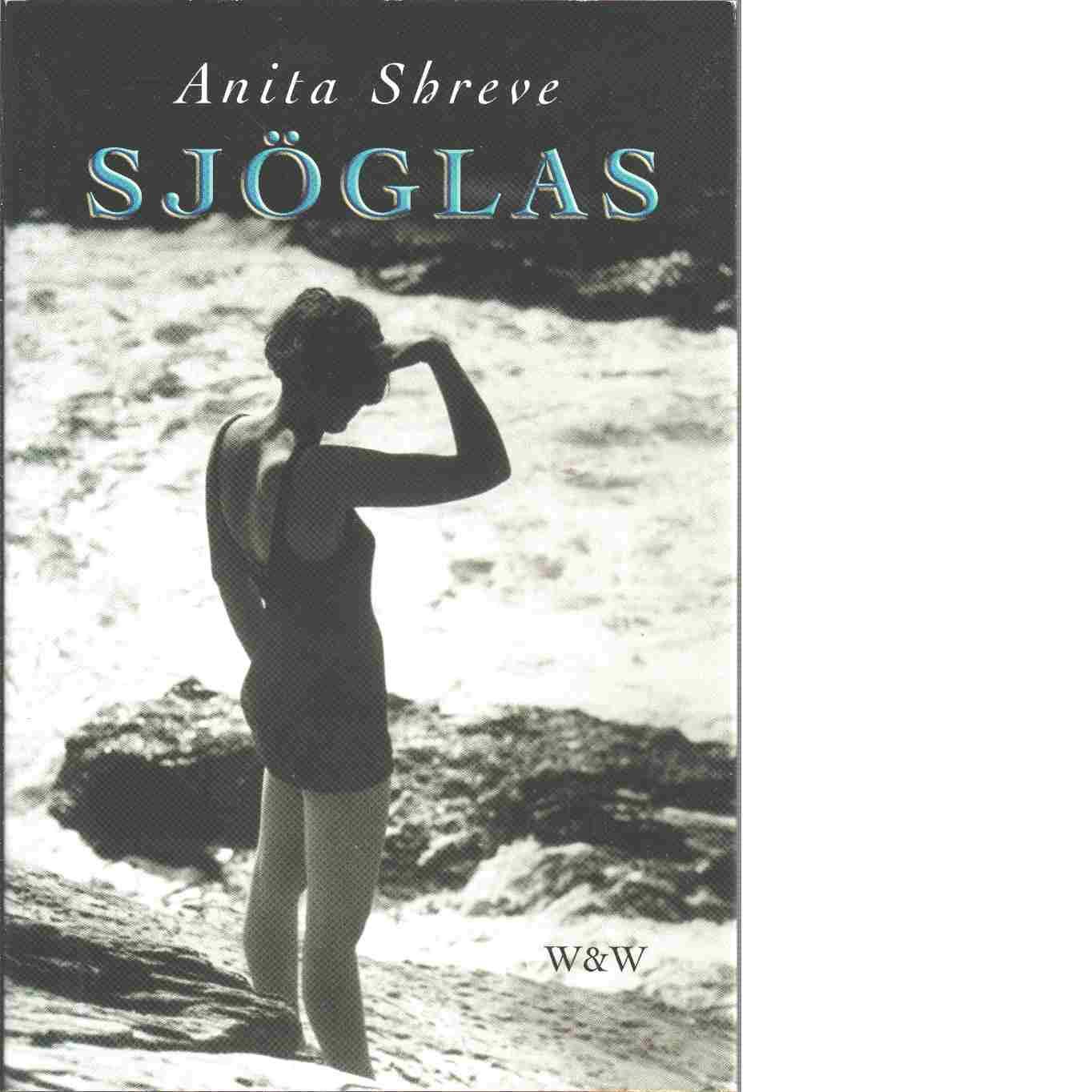 Sjöglas - Shreve, Anita