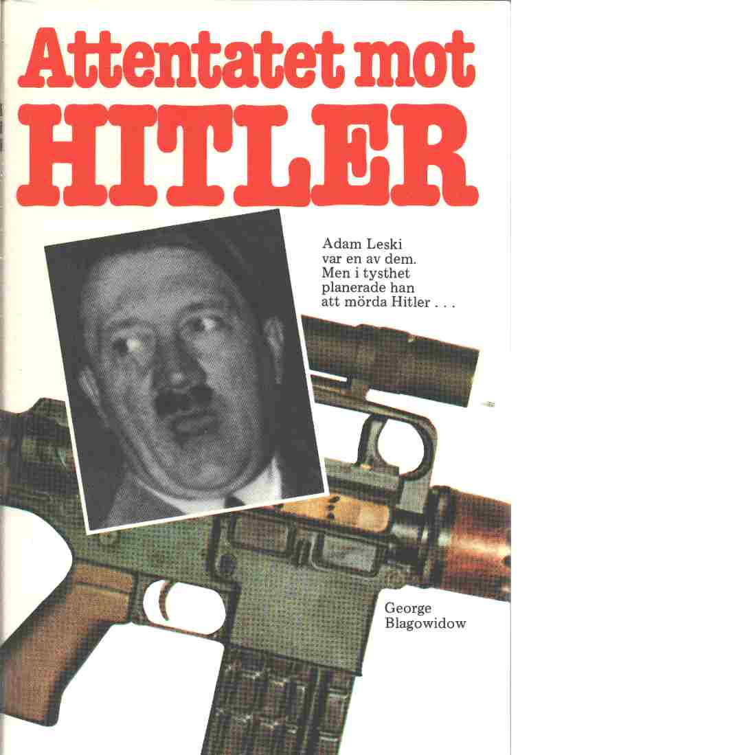 Attentatet mot Hitler - Blagowidow, George