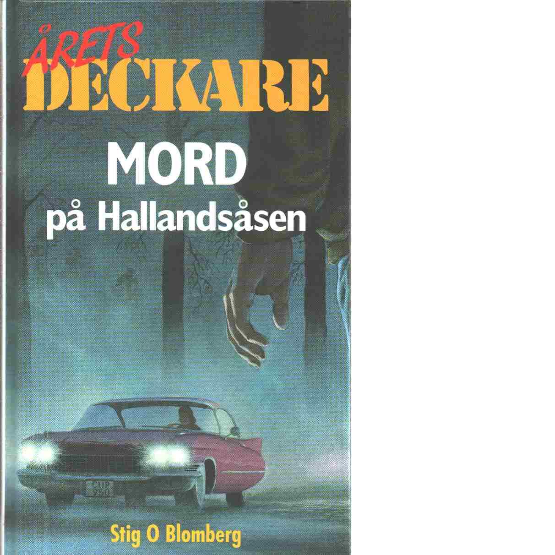 Mord på Hallandsåsen - Blomberg, Stig O.