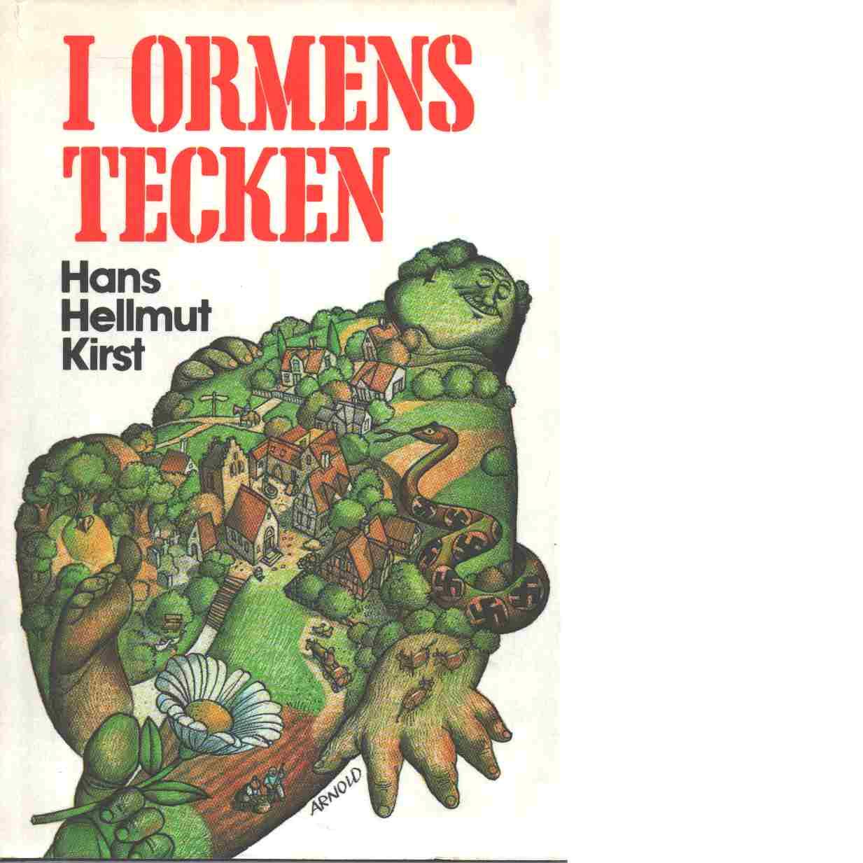 I ormens tecken - Kirst, Hans Hellmut