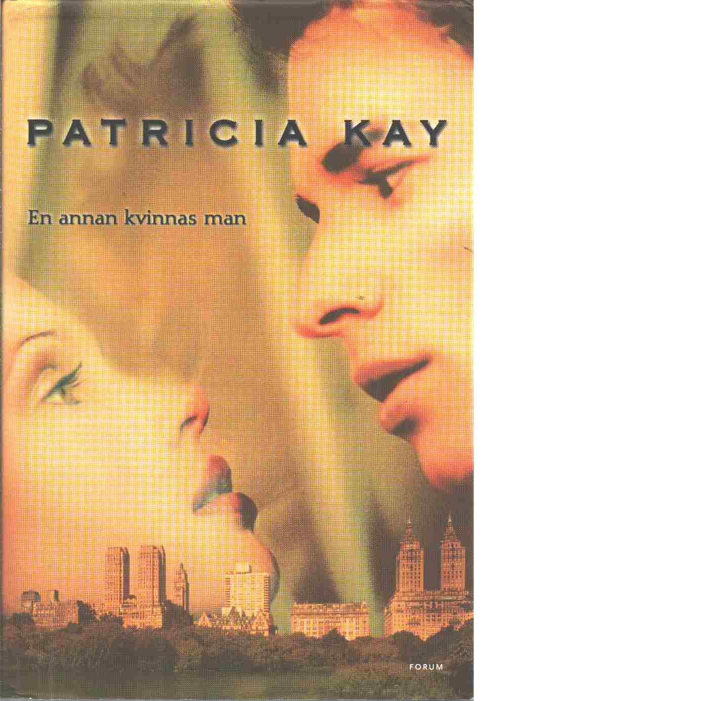 En annan kvinnas man - Kay, Patricia