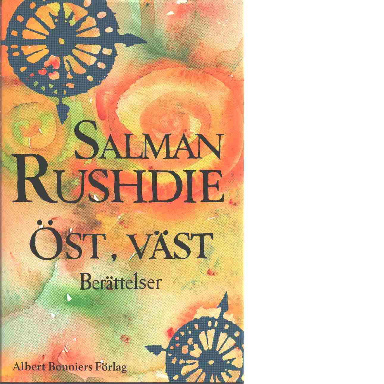 Öst, väst : berättelser / Salman Rushdie - Rushdie, Salman