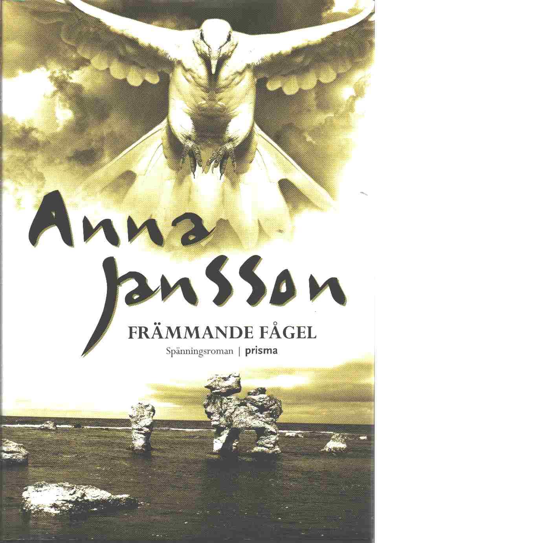 Främmande fågel - Jansson, Anna
