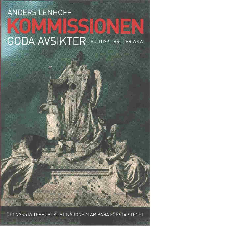 Kommissionen : goda avsikter - Lenhoff, Anders