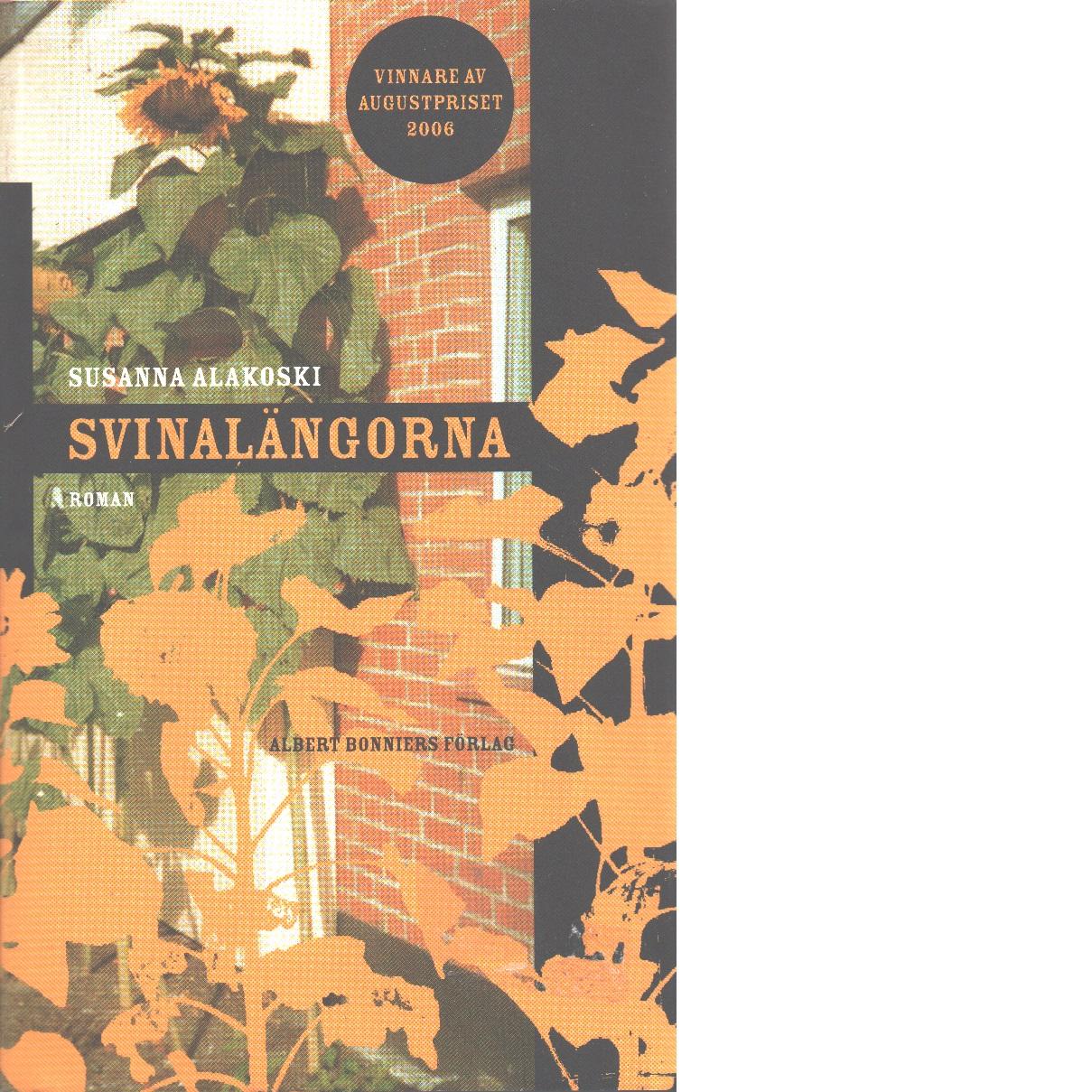 Svinalängorna : roman - Alakoski, Susanna
