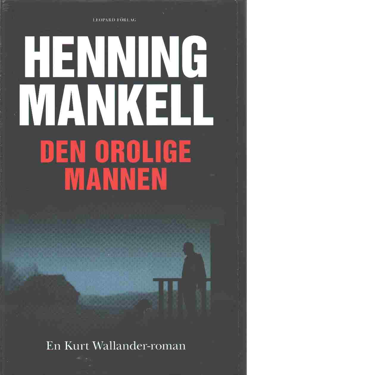 Den orolige mannen - Mankell, Henning