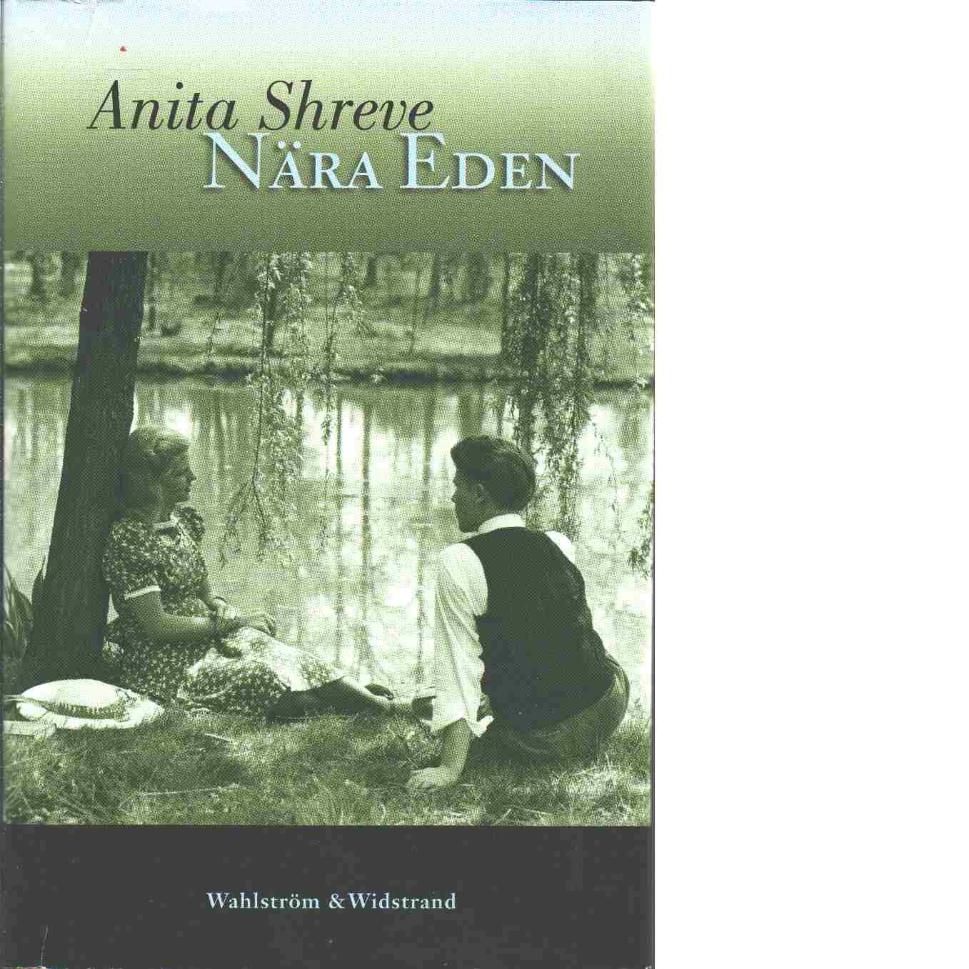 Nära Eden - Shreve, Anita