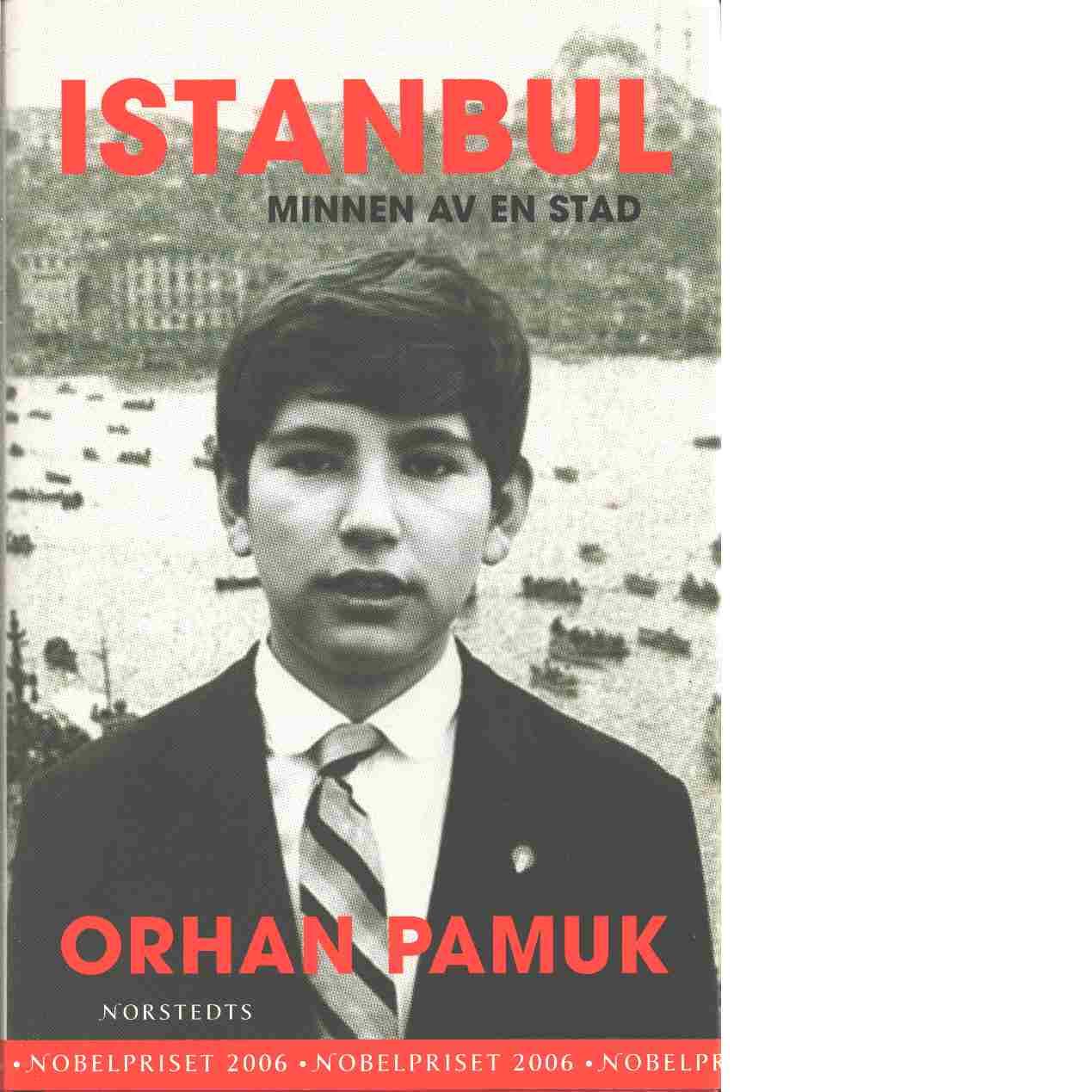 Istanbul : minnen av en stad - Pamuk, Orhan