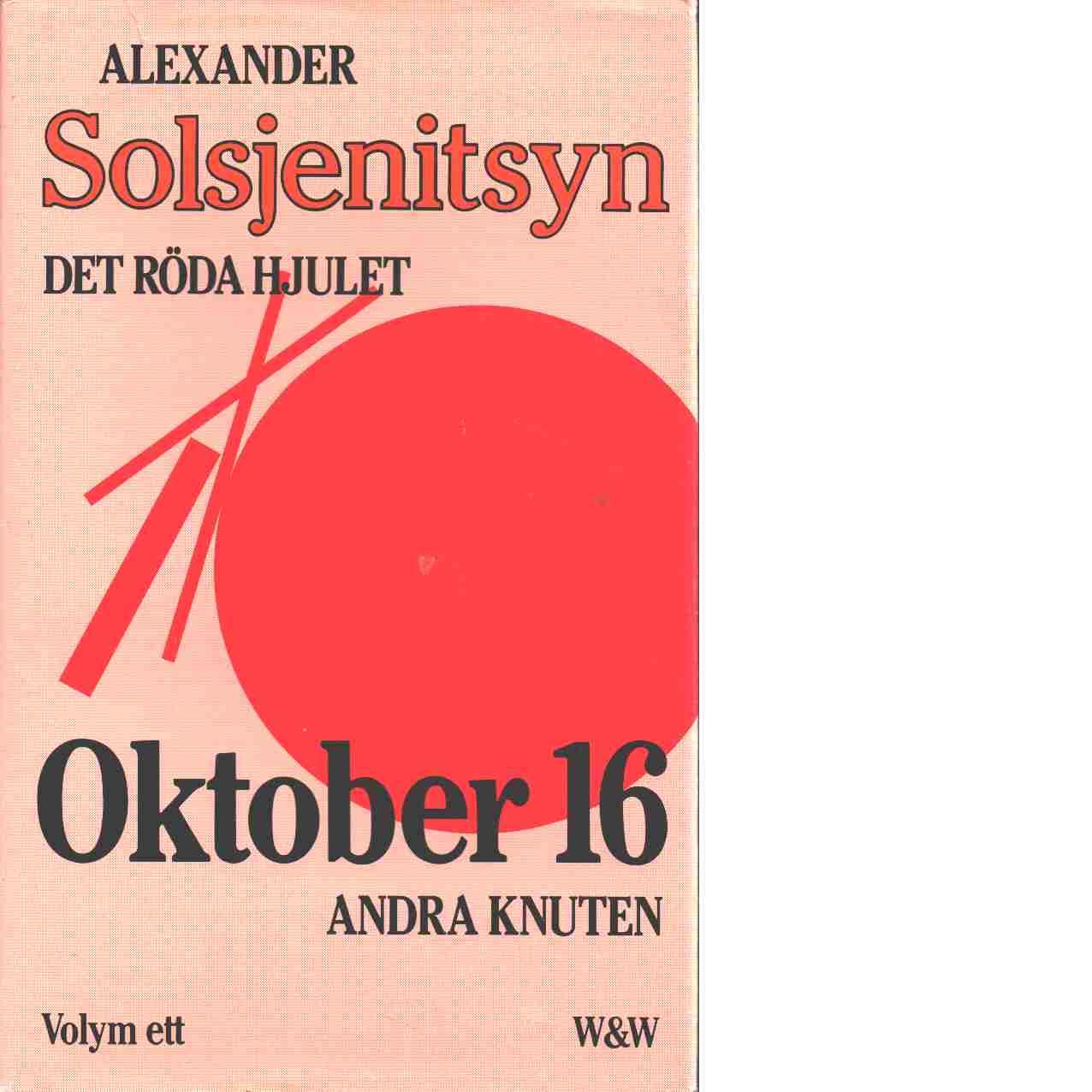Det röda hjulet. Andra knuten, Oktober sexton, Vol. 1 - Solženicyn, Aleksandr Isaevič