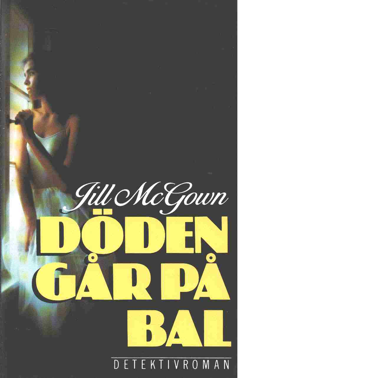 Döden går på bal : [detektivroman] - McGown, Jill