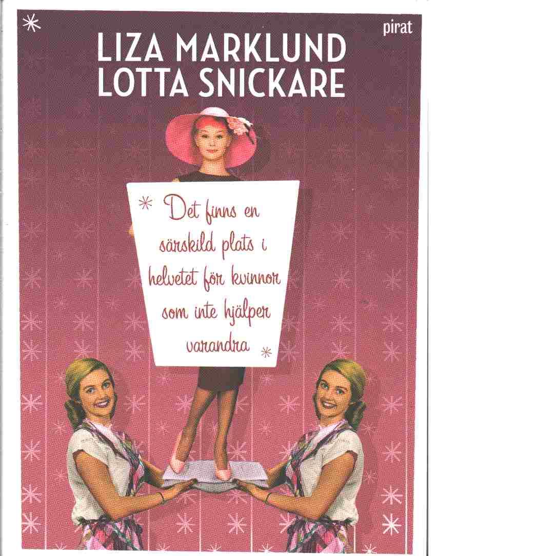 Det finns en särskild plats i helvetet för kvinnor som inte hjälper varandra - Marklund, Liza och Snickare, Lotta