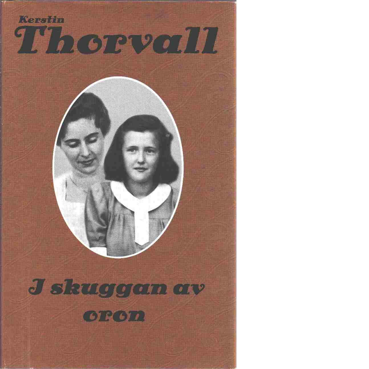 I skuggan av oron - Thorvall, Kerstin