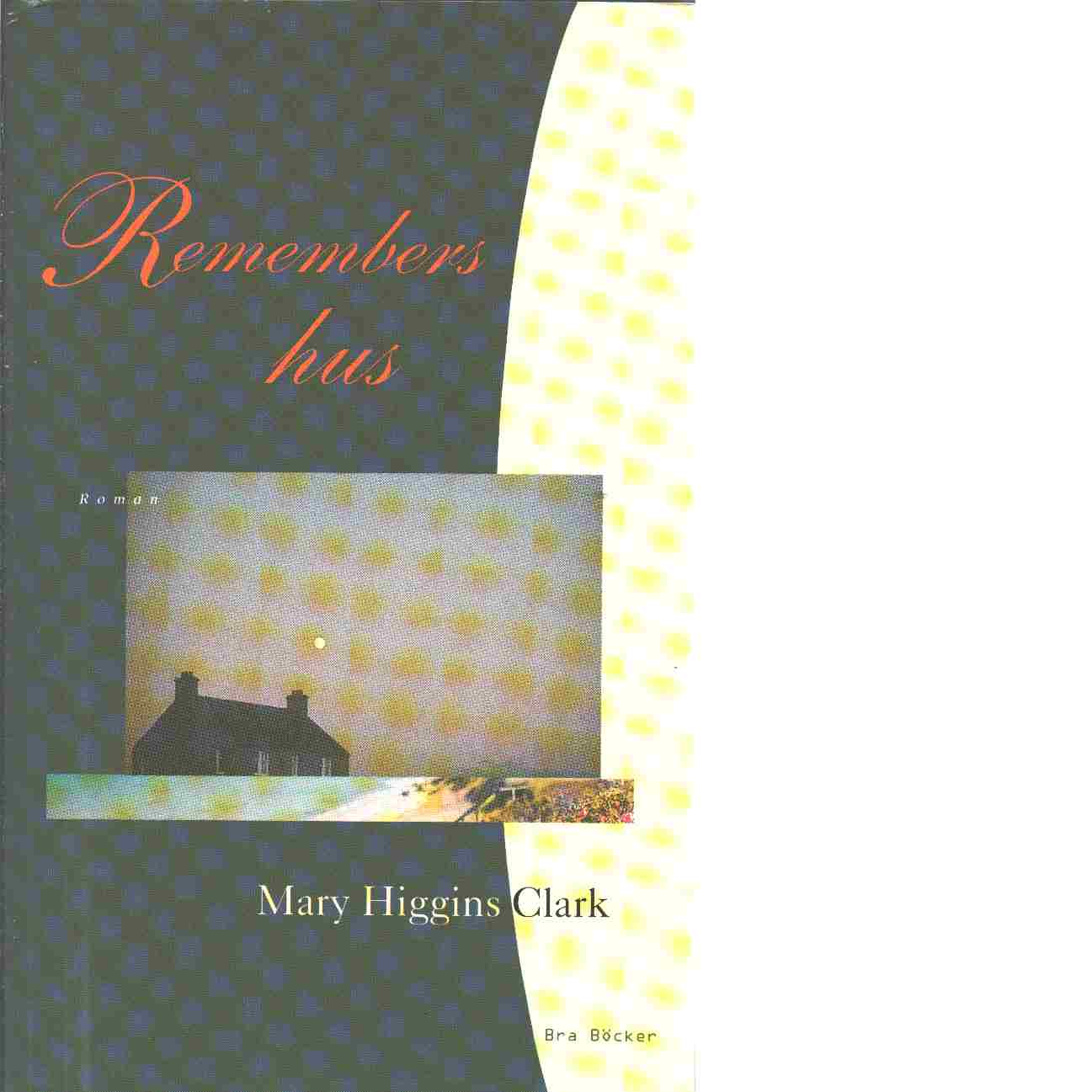 Remembers hus - Clark, Mary Higgins