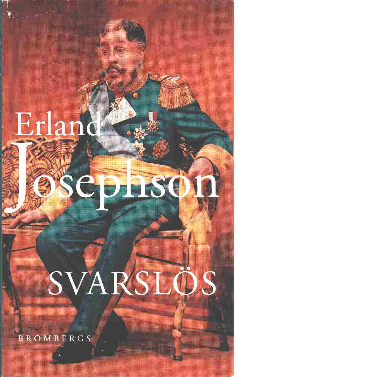Svarslös - Josephson, Erland