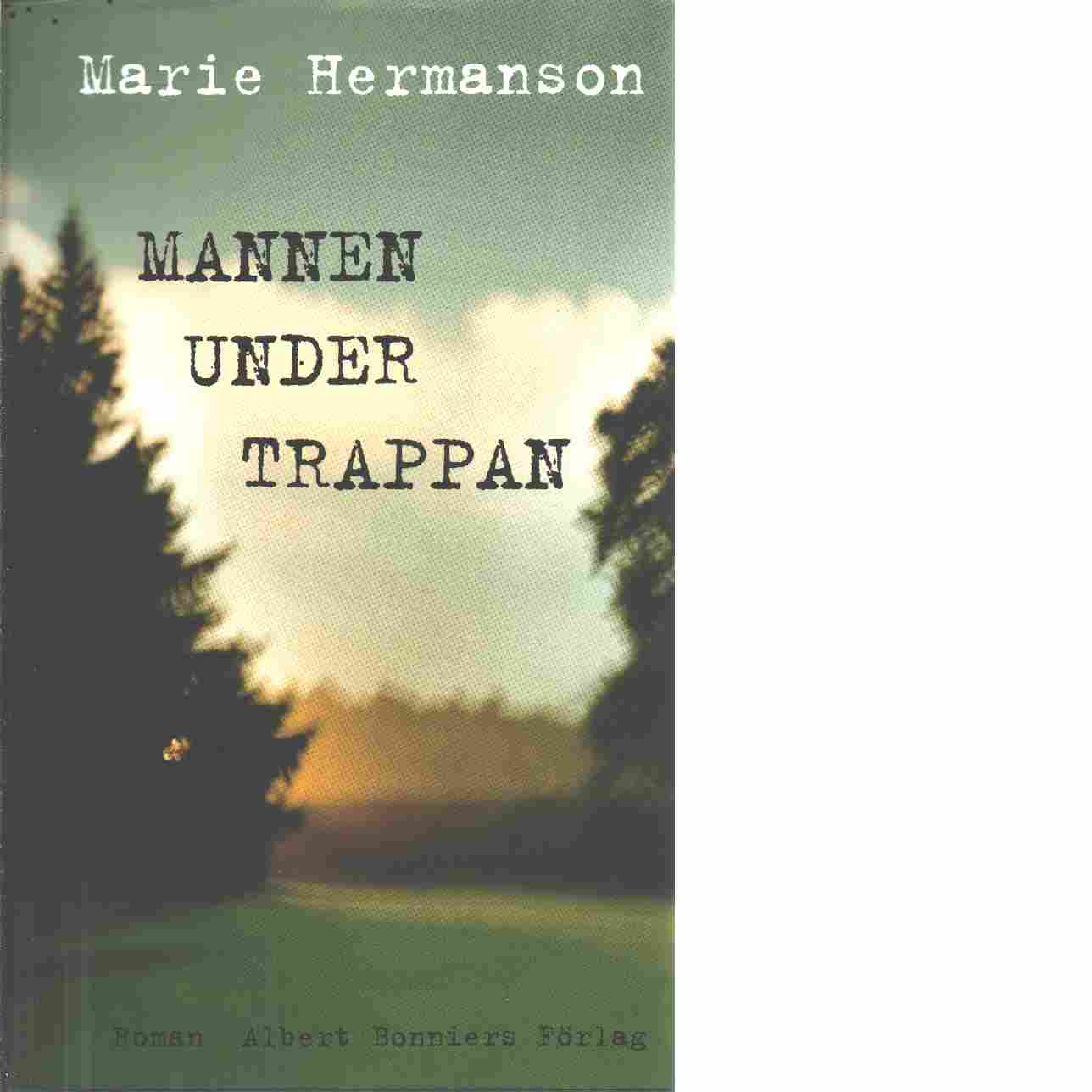 Mannen under trappan - Hermanson, Marie