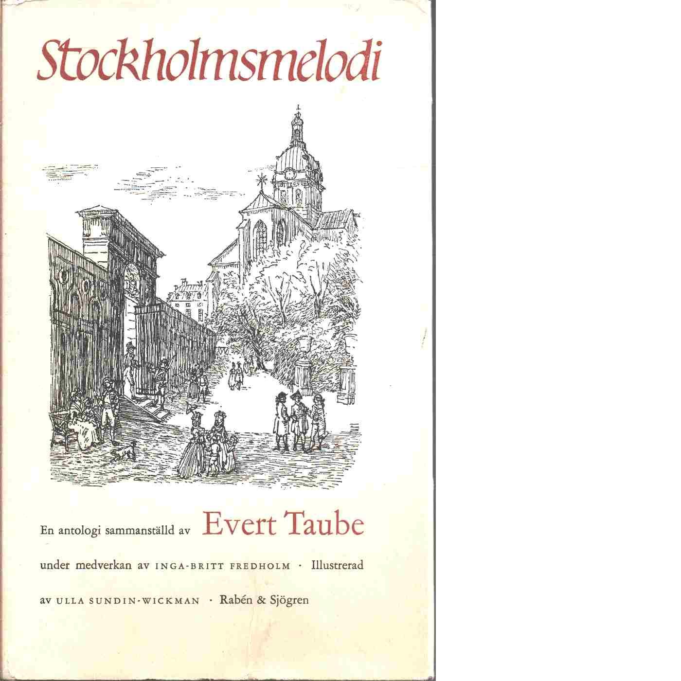 Stockholmsmelodi : en antologi - Red. Fredholm, Inga-Britt och Taube, Evert