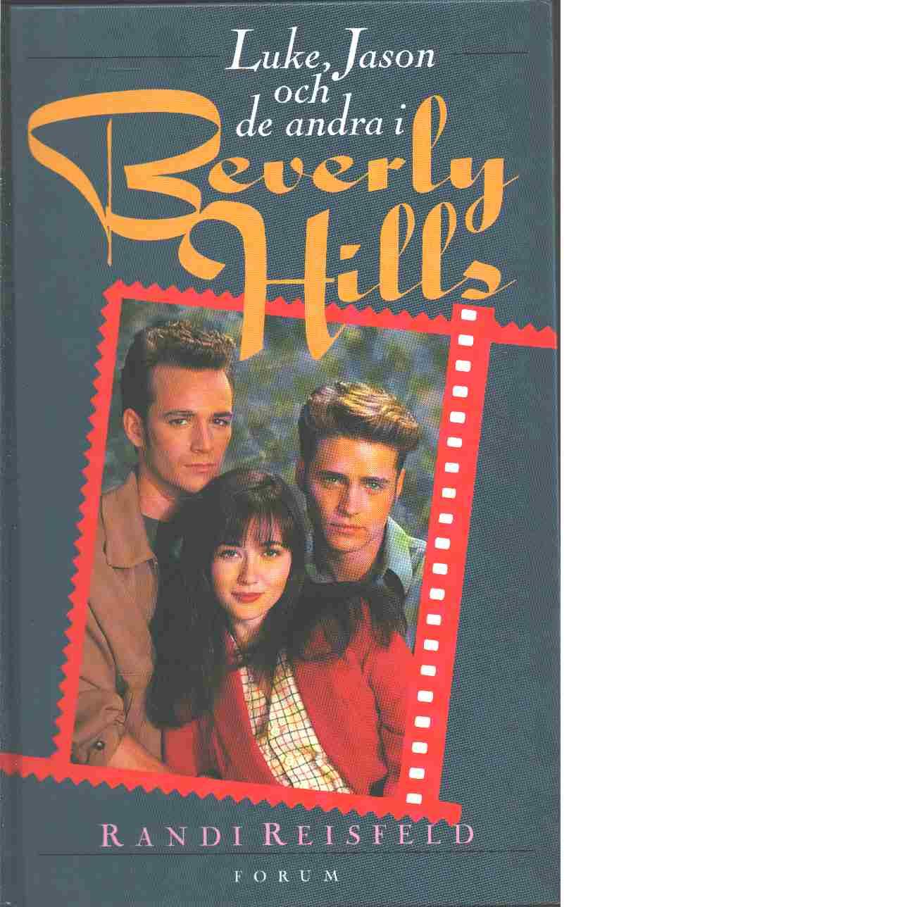 Luke, Jason och de andra i Beverly Hills - Reisfeld, Randi