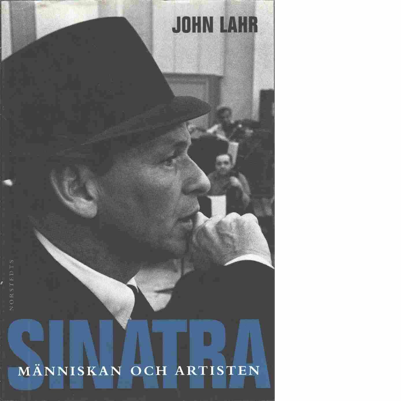 Sinatra : människan och artisten - Lahr, John