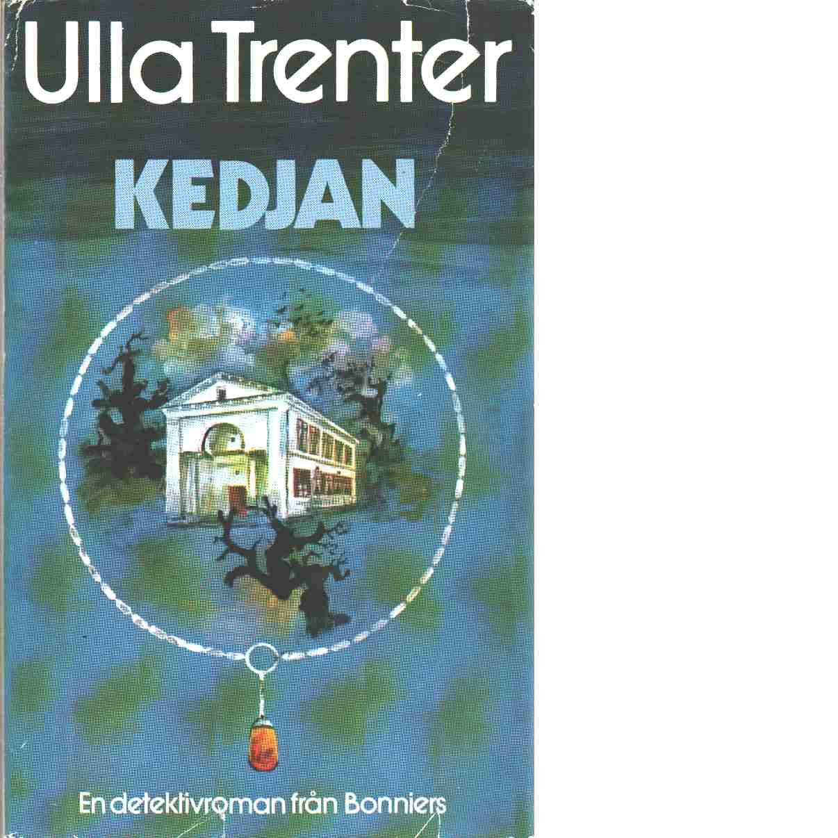 Kedjan : detektivroman - Trenter, Ulla