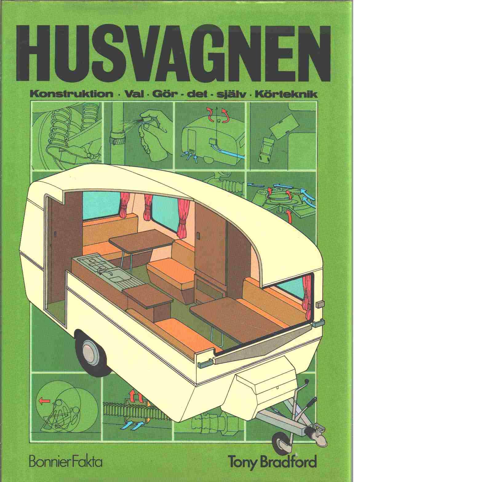 Husvagnen : Konstruktion-Val-Gör det själv-Körteknik - Bradford, Tony